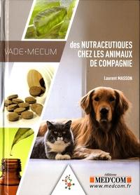 Laurent Masson - Vade-mecum des nutraceutiques chez les animaux de compagnie.