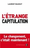 Laurent Mauduit - L'étrange capitulation - Le changement c'est maintenant.