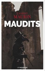 Laurent Maurin - Maudits - Quand l'épidémie se répandait.