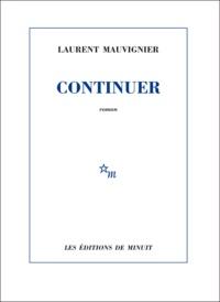 Ebook torrents télécharger Continuer par Laurent Mauvignier FB2