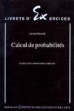 Laurent Mazliak - Calcul de probabilités - Exercices et problèmes corrigés.