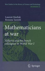Laurent Mazliak - Mathematicians at War.
