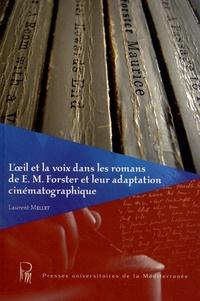 Laurent Mellet - L'oeil et la voix dans les romans de E-M Forster et leur adaptation cinématographique.