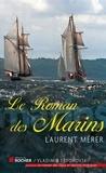Laurent Mérer - Le roman des marins.