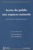 Laurent Mermet et Patrick Moquay - Accès du public aux espaces naturels - Outils d'analyse et méthodes de gestion.