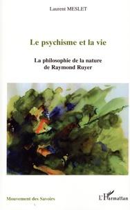 Satt2018.fr Le psychisme et la vie - La philosophie de la nature de Raymond Ruyer Image