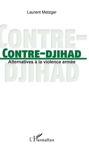 Ebooks gratuits pour le téléchargement d'ibooks Contre-djihad  - Alternatives à la violence armée par Laurent Metzger 9782343193625 in French