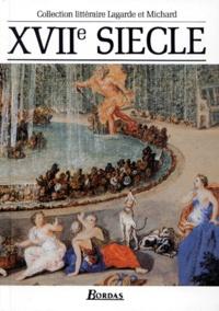 Livres téléchargement iphone XVIIe Siècle  - Les grands auteurs français (Litterature Francaise)  par Laurent Michard, André Lagarde