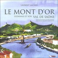 Laurent Michel - Le Mont d'Or lyonnais et son Val de Saône.