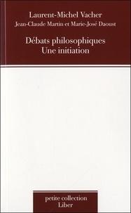 Laurent-Michel Vacher - Débats philosophiques - Une initiation.