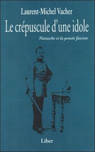 Le crépuscule dune idole - Nietzsche et la pensée fasciste.pdf