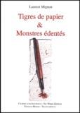 Laurent Mignon - Tigres de papier et Monstres édentés.