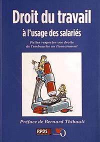 Laurent Milet - Droit du travail à l'usage des salariés - Faites respecter vos droits de l'embauche au licenciement.