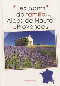 Laurent Millet et Marie-Odile Mergnac - Les noms de famille des Alpes-de-Haute-Provence.