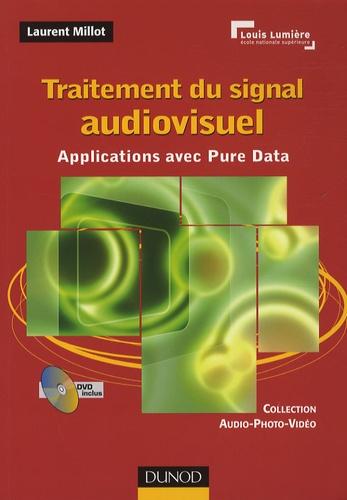 Laurent Millot - Traitement du signal audiovisuel - Applications avec Pure Data. 1 DVD