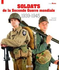 Laurent Mirouze - Soldats de la Seconde Guerre mondiale.