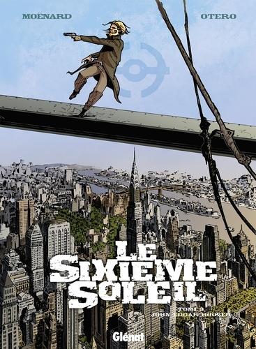 Laurent Moënard et Nicolas Otéro - Le Sixième Soleil Tome 3 : John Edgar Hoover.
