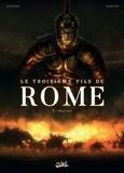 Laurent Moënard - Le Troisième Fils de Rome T01 - Martius.