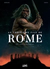 Laurent Moënard - Le Troisième Fils de Rome T04 - César et Vercingétorix.