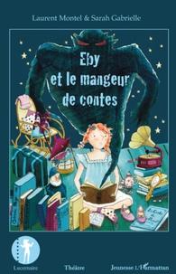 Laurent Montel et Sarah Gabrielle - Eby et le mangeur de contes.