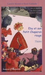 Laurent Montel et Sarah Gabrielle - Eby et le Petit Chaperon rouge.