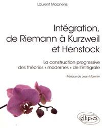 """Laurent Moonens - Intégration, de Riemann à Kurzweil et Henstock - La construction progressive des théories """"modernes"""" de l'intégrale."""