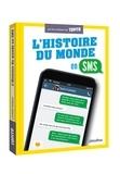 Laurent Moreau - L'histoire du monde en SMS.