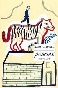 Laurent Moreau - Peintures - Carnets A et B.
