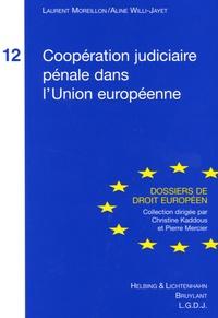 Laurent Moreillon et Aline Willi-Jayet - Coopération judiciaire pénale dans l'Union Européenne.