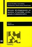 Laurent Moreillon et Louis Gaillard - Récents développements en matière d'entraide civile, pénale et administrative.