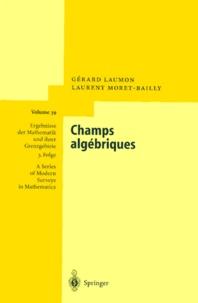 Laurent Moret-Bailly et Gérard Laumon - Champs Algebriques.