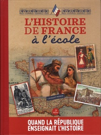 Laurent Morin - L'histoire de France à l'école - Manuels scolaires de la IIIe République et dessinateurs méconnus.