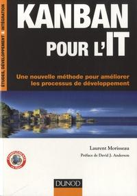 Laurent Morisseau - Kanban pour l'IT - Une nouvelle méthode pour améliorer les processus de développement.