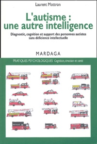 Lautisme, une autre intelligence - Diagnostic, cognition et support des personnes autistes sans déficience intellectuelle.pdf