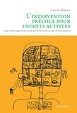 Laurent Mottron et Pablo Galonnier - L'intervention précoce pour enfants autistes - Nouveaux principes pour soutenir une autre intelligence.