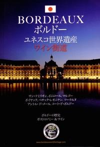Laurent Moujon - Bordeaux patrimoine mondial et ses routes des vins.