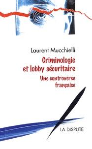Criminologie et lobby sécuritaire - Une controverse française.pdf