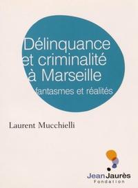 Délinquance et criminalité à Marseille - Fantasmes et réalités.pdf