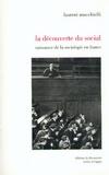 Laurent Mucchielli - La découverte du social - Naissance de la sociologie en France (1870-1914).