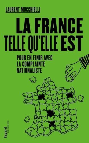 La France telle qu'elle est. Pour en finir avec la complainte nationaliste