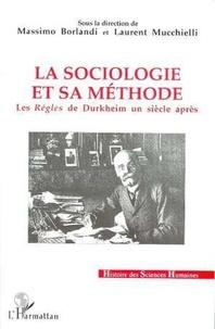 """Laurent Mucchielli et Massimo Borlandi - La sociologie et sa méthode - Les """"Règles"""" de Durkheim un siècle après."""