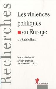 Laurent Mucchielli et Xavier Crettiez - Les violences politiques en Europe - Un état des lieux.