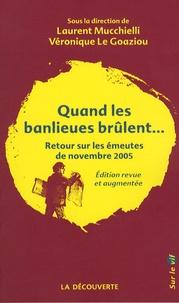 Laurent Mucchielli et Véronique Le Goaziou - Quand les banlieues brûlent... - Retour sur les émeutes de novembre 2005.