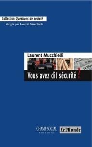 Laurent Mucchielli - Vous avez dit sécurité ? - Saison 2011-2012.
