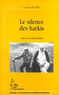 Laurent Muller - Le silence des Harkis.