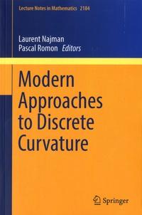 Laurent Najman et Pascal Romon - Modern Approaches to Discrete Curvature.