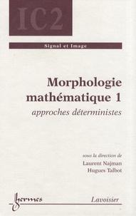 Morphologie mathématique - Tome 1, Approches déterministes.pdf