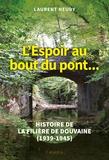 Laurent Neury - L'Espoir au bout du pont... - Histoire de la filière de Douvaine (1939-1945).