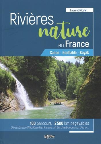 Laurent Nicolet - Rivières nature en France - Canoë - Gonflable - Kayak.