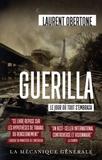 Laurent Obertone - Guerilla - Le jour où tout s'embrasa.